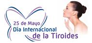 Día Mundial de la Tiroides: Una Fecha para crear conciencia sobre las enfermedades tiroideas e incentivar a su reconocimiento y diagnóstico precoz